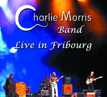 Click to order Live in Fribourg, DVD/CD set from the Charlie Morris Band. Recorded live in Fribourg, Switzerland.
